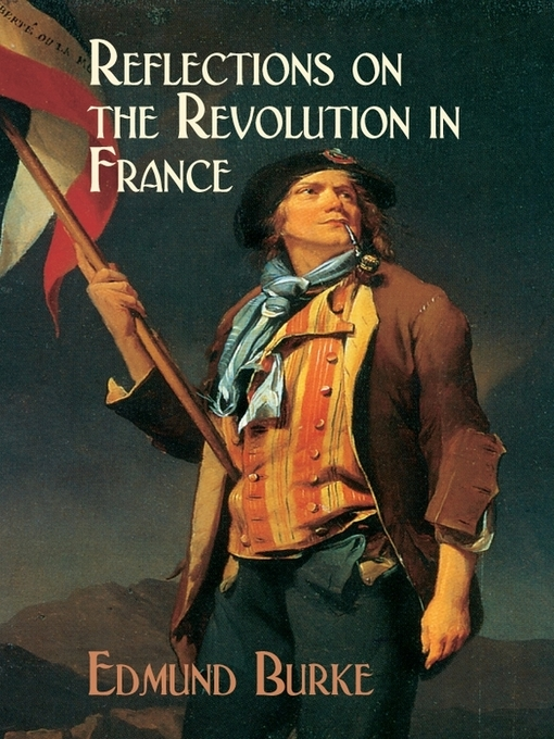 reflections in the revolution in france by edmund burke 34 quotes from reflections on the revolution in france: 'it is ordained in the eternal constitution of things, that men of intemperate minds cannot be fr.