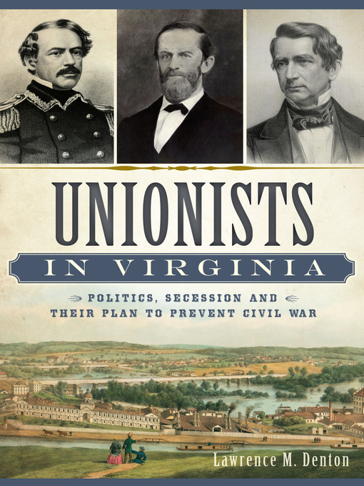 Title details for Unionists in Virginia by Lawrence M. Denton - Available