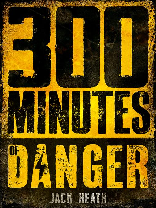 300 Minutes of Danger