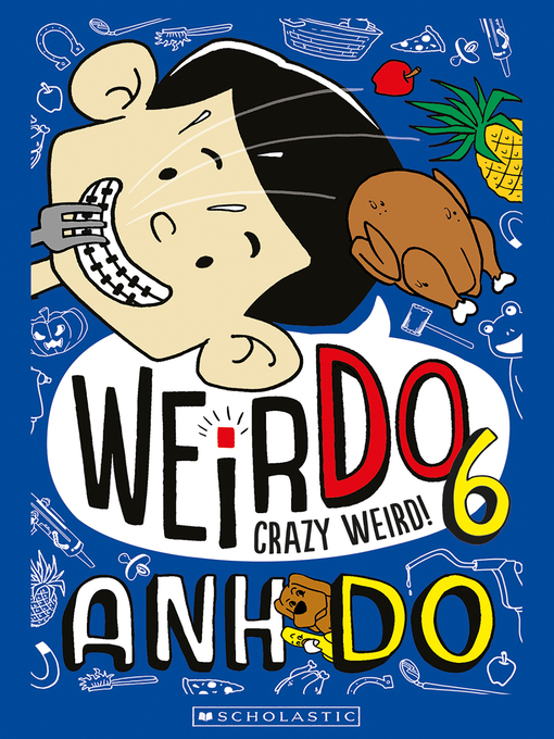 Title details for Crazy Weird by Anh Do - Available