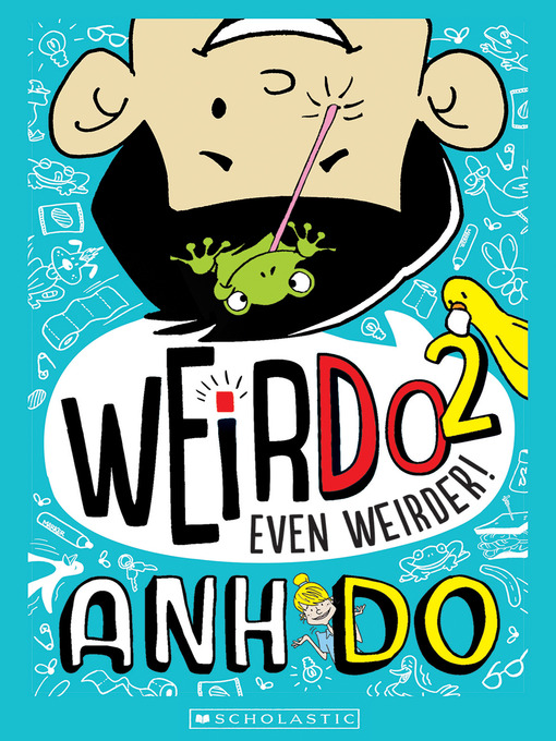 Title details for Even Weirder! by Anh Do - Wait list