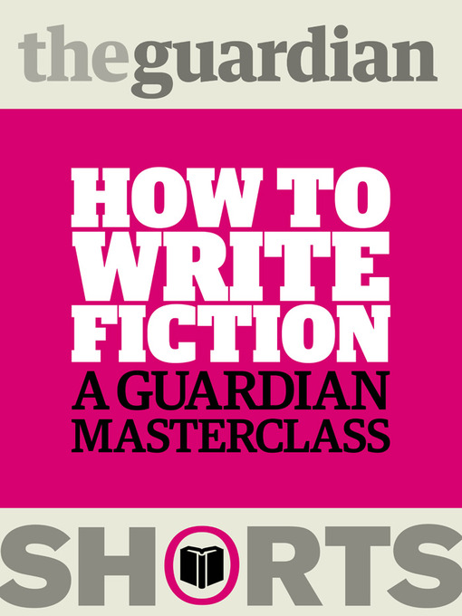 Title details for How to Write Fiction by The Guardian - Wait list