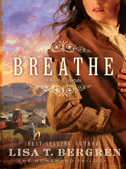 Title details for Breathe by Lisa T. Bergren - Wait list