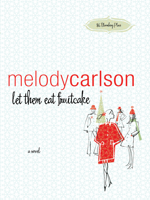 Title details for Let Them Eat Fruitcake by Melody Carlson - Available