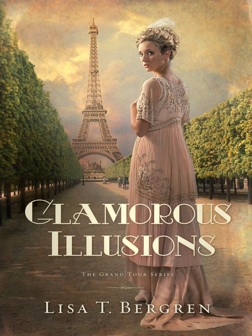 Title details for Glamorous Illusions by Lisa T. Bergren - Wait list