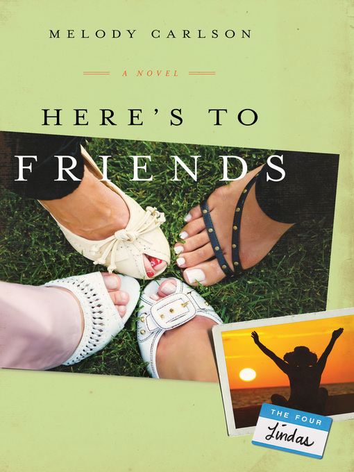 Title details for Here's to Friends by Melody Carlson - Available
