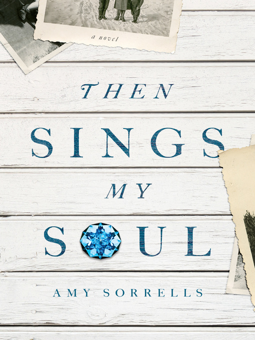 Title details for Then Sings My Soul by Amy K. Sorrells - Wait list