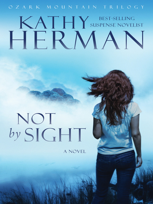 Title details for Not by Sight by Kathy Herman - Available