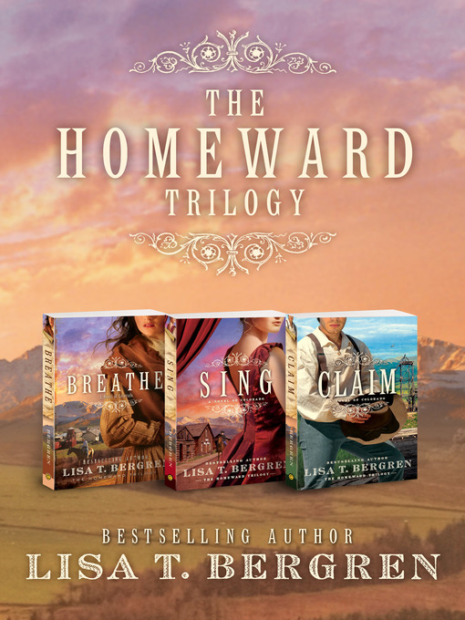 Title details for Homeward Trilogy Digital Bundle by Lisa T. Bergren - Wait list