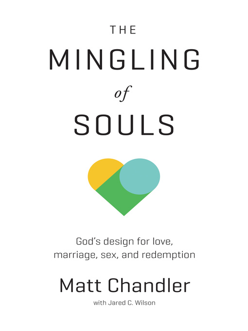 Title details for Mingling of Souls by Matt Chandler - Available