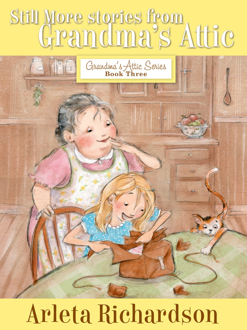 Title details for Still More Stories from Grandma's Attic by Arleta Richardson - Available