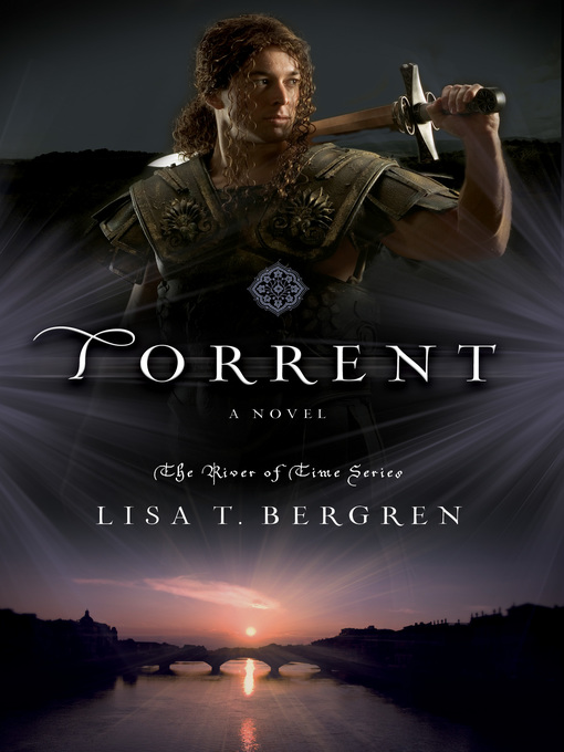 Title details for Torrent by Lisa T. Bergren - Available