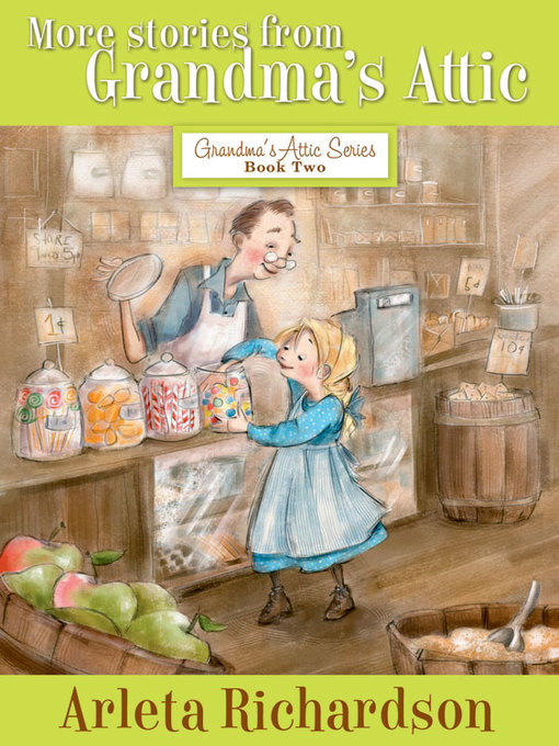 Title details for More Stories from Grandma's Attic by Arleta Richardson - Available