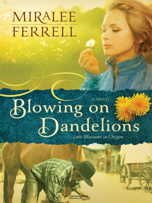 Title details for Blowing on Dandelions by Miralee Ferrell - Wait list