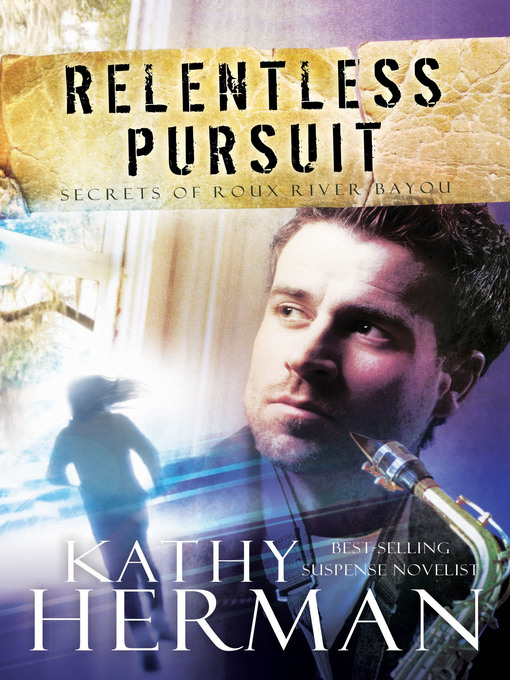Title details for Relentless Pursuit by Kathy Herman - Available
