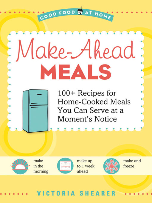 Title details for Make-Ahead Meals by Victoria Shearer - Available