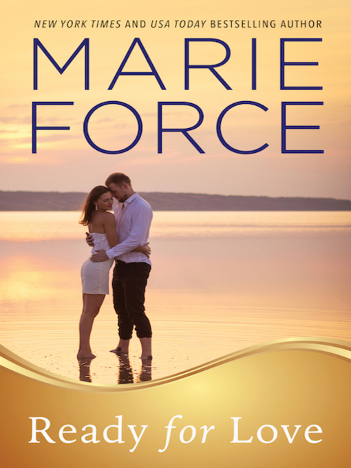 Title details for Ready for Love by Marie Force - Wait list