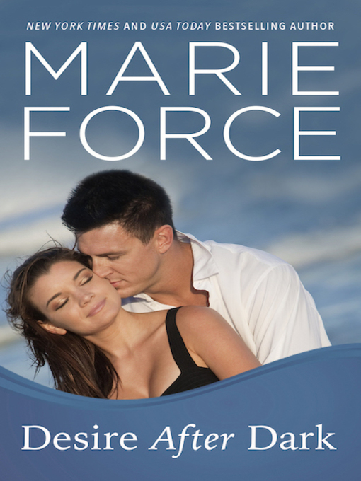 Title details for Desire After Dark by Marie Force - Available
