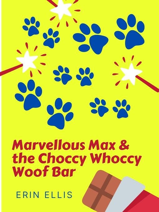 Title details for Marvellous Max and The Choccy Whoccy Woof Bar by Erin Ellis - Available