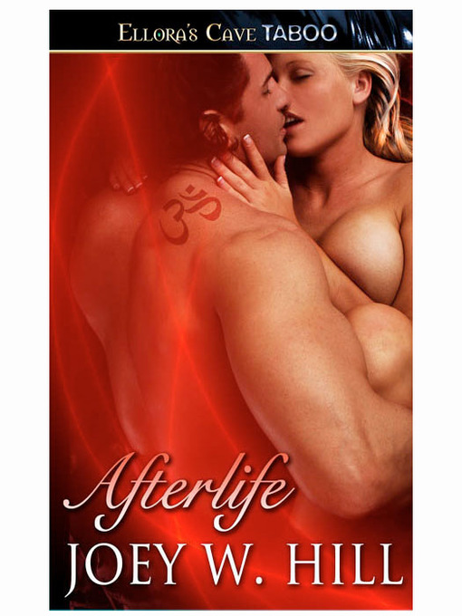 Title details for Afterlife by Joey W. Hill - Available