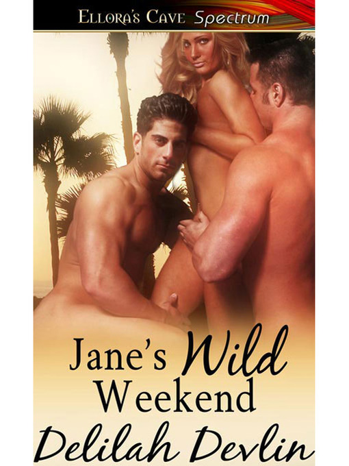 Title details for Jane's Wild Weekend by Delilah Devlin - Available
