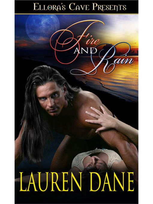 Title details for Fire and Rain by Lauren Dane - Available