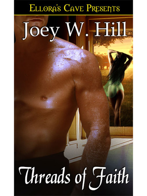 Title details for Threads of Faith by Joey W. Hill - Wait list