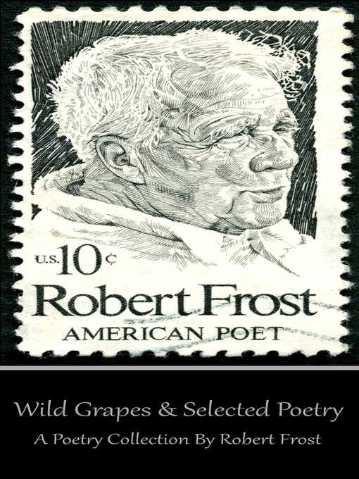 Title details for Wild Grapes & Other Selected Poetry by Robert Frost - Available
