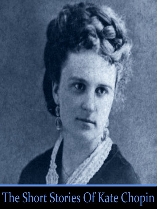 why kate chopin was known for realism in her literary works