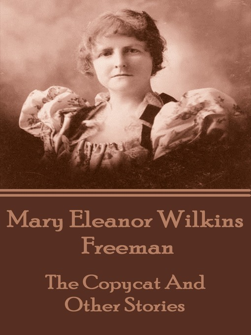 independence over emotions in a new england nun a short story by mary eleanor wilkins freeman A new england nun is a short story by mary eleanor wilkins freeman published in 1891.