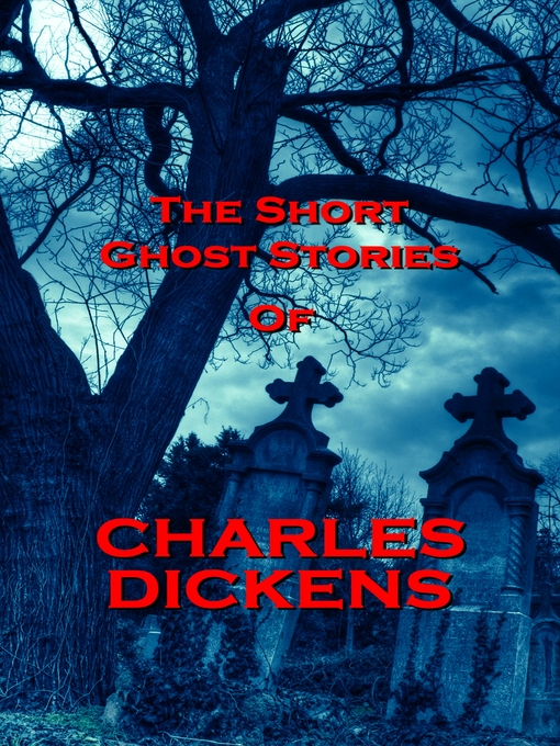 Title details for The Short Ghost Stories of Charles Dickens by Charles Dickens - Wait list