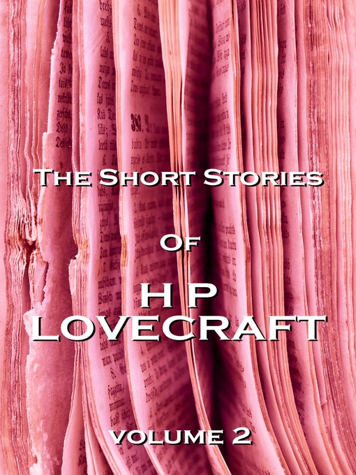 Title details for The Short Stories of HP Lovecraft, Volume 2 by H. P. Lovecraft - Available