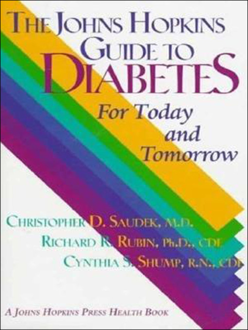 Title details for The Johns Hopkins Guide to Diabetes by Christopher D. Saudek - Available