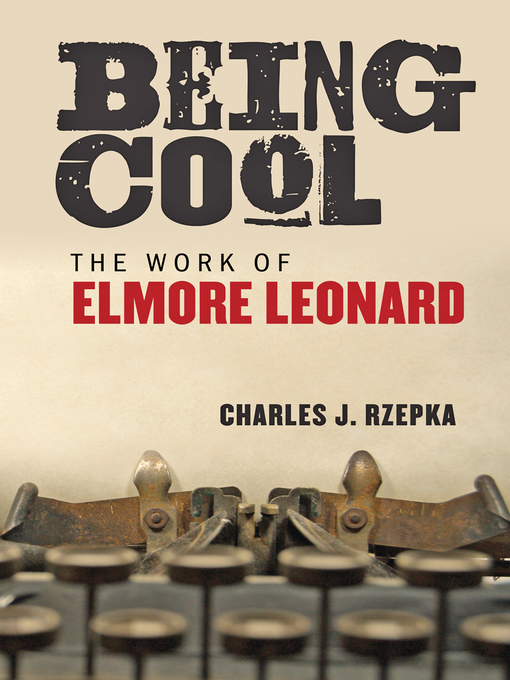 cool elmore leonard Table of contents widely known as the crime fiction writer whose work led to the movies get shorty and out of sight, elmore leonard had a special knack for creating cool characters.