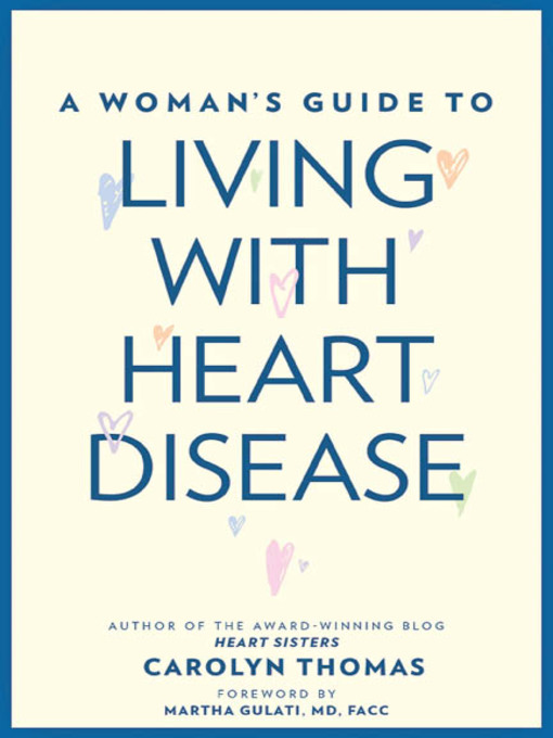 Title details for A Woman's Guide to Living with Heart Disease by Carolyn Thomas - Available