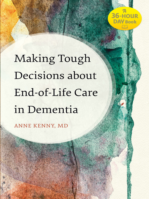 Title details for Making Tough Decisions about End-of-Life Care in Dementia by Anne Kenny - Available