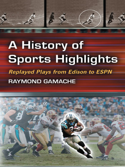 Title details for A History of Sports Highlights by Ray Gamache - Available
