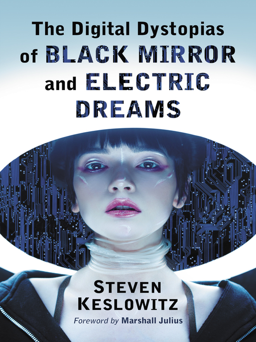 Title details for The Digital Dystopias of Black Mirror and Electric Dreams by Steven Keslowitz - Available