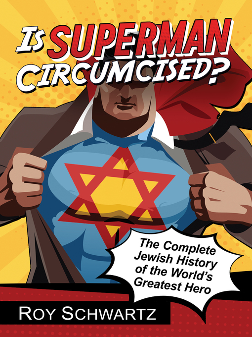 Title details for Is Superman Circumcised? by Roy Schwartz - Available