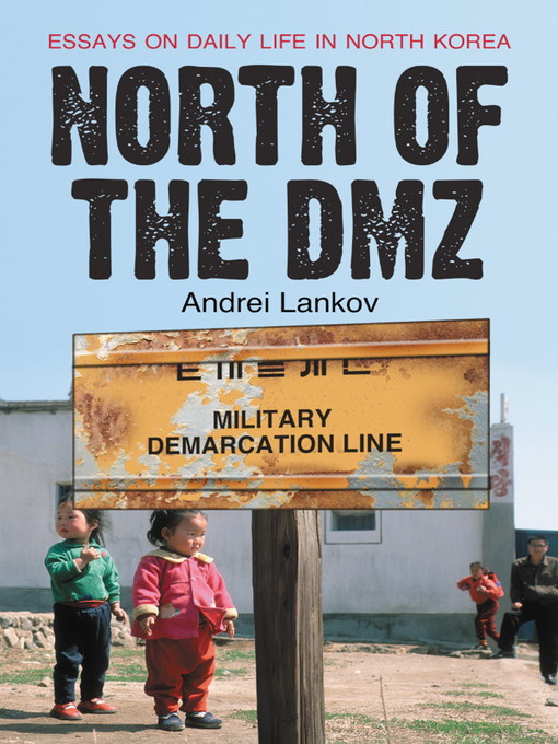 Title details for North of the DMZ by Andrei Lankov - Available