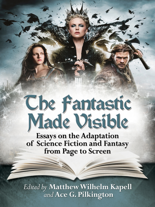 the fantastic made visible  essays on the adaptation of science  the fantastic made visible  essays on the adaptation of science fiction  and fantasy from page to screen ebook  worldcatorg