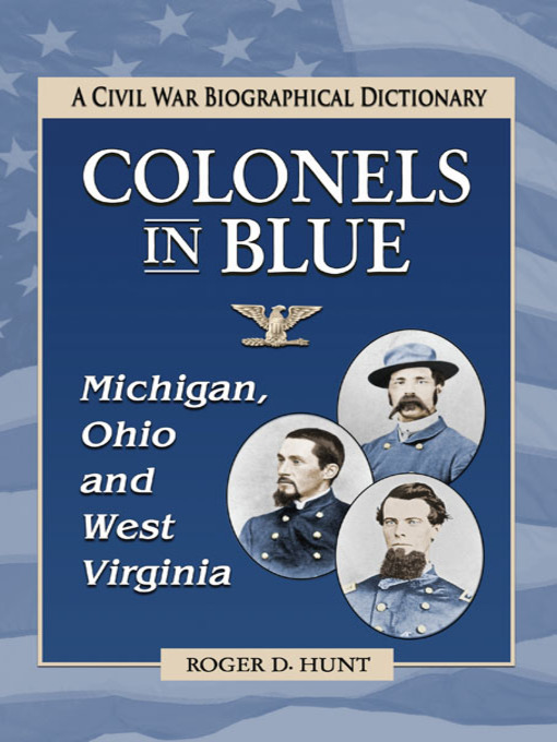 Title details for Colonels in Blue—Michigan, Ohio and West Virginia by Roger D. Hunt - Wait list
