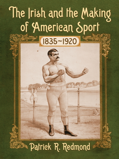 Cover of The Irish and the Making of American Sport, 1835-1920