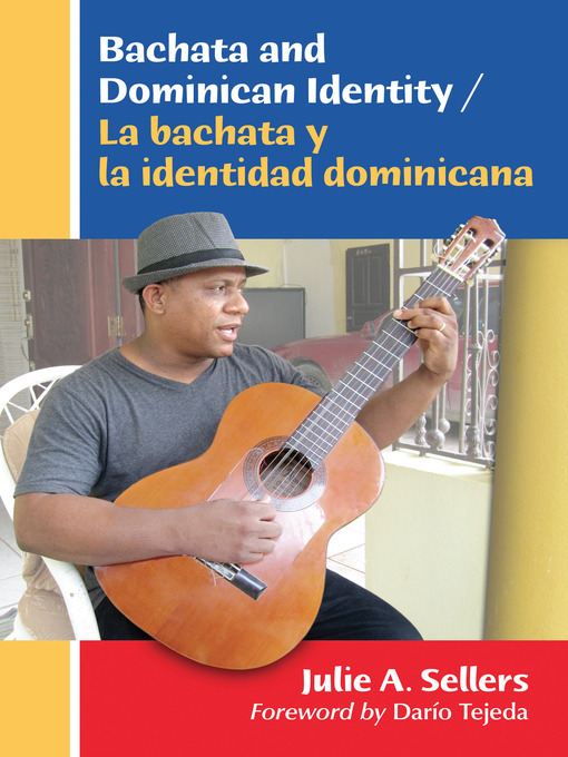 Title details for Bachata and Dominican Identity by Julie A. Sellers - Available