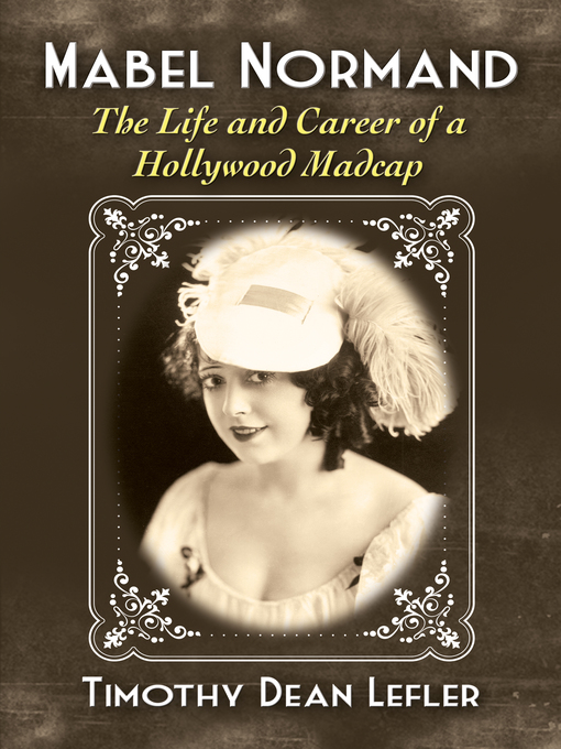 Title details for Mabel Normand by Timothy Dean Lefler - Available