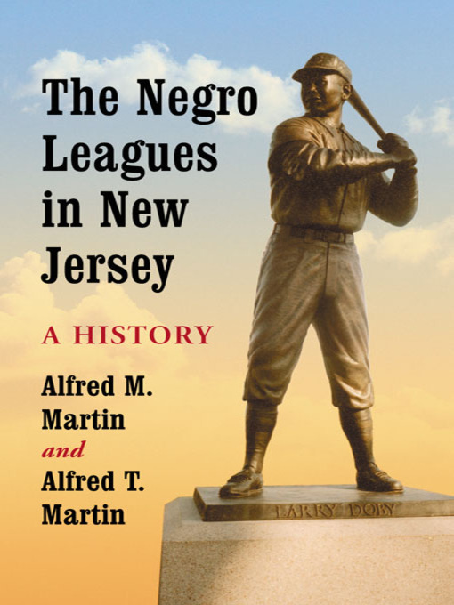 Title details for The Negro Leagues in New Jersey by Alfred M. Martin - Wait list