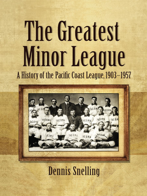 Title details for The Greatest Minor League by Dennis Snelling - Available