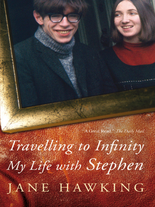 Title details for Travelling to Infinity by Jane Hawking - Available