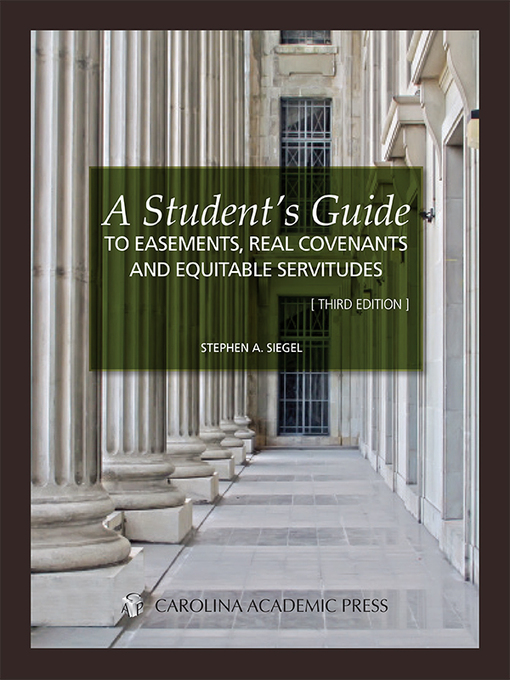 Cover of A Student's Guide to Easements Real Covenants and Equitable Servitudes