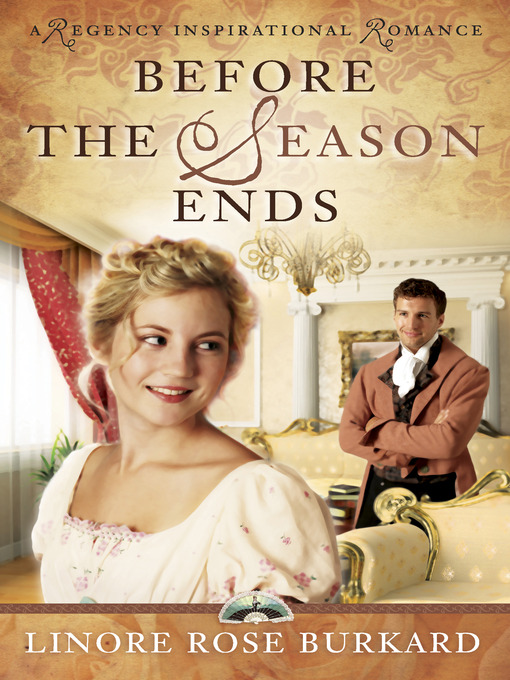 Title details for Before the Season Ends by Linore Rose Burkard - Available